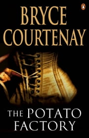 Potato Factory ebook by Bryce Courtenay