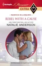 Rebel with a Cause ebook by Natalie Anderson
