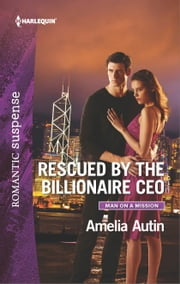Rescued by the Billionaire CEO ebook by Amelia Autin