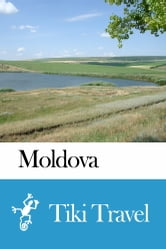 Moldova Travel Guide - Tiki Travel ebook by Tiki Travel