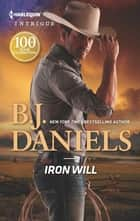 Iron Will ebook by B.J. Daniels