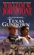 Texas Gundown ebook by William W. Johnstone, J.A. Johnstone