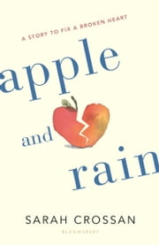 Apple and Rain ebook by Sarah Crossan