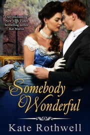 Somebody Wonderful ebook by Kate Rothwell