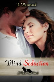 Blind Seduction: Team Red 1 ebook by T. Hammond