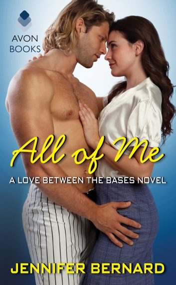 All of Me - A Love Between the Bases Novel ebook by Jennifer Bernard