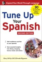 Tune Up Your Spanish ebook by Mary McVey Gill, Brenda Wegmann