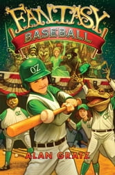 Fantasy Baseball ebook by Alan M. Gratz