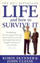 Life And How To Survive It ebook by Dr Robin Skynner, John Cleese