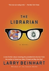 The Librarian - A Novel ebook by Larry Beinhart