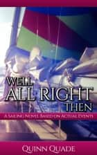 Well All Right Then ebook by Quinn Quade