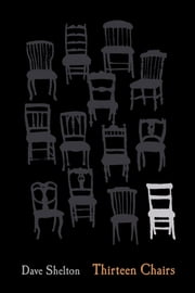 Thirteen Chairs ebook by Dave Shelton