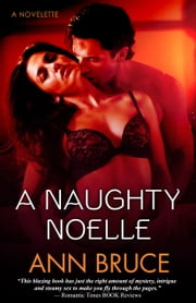 A Naughty Noelle (The 19th Precinct, Book 1.5) ebook by Ann Bruce