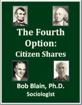 The Fourth Option: Citizen Shares ebook by Bob Blain