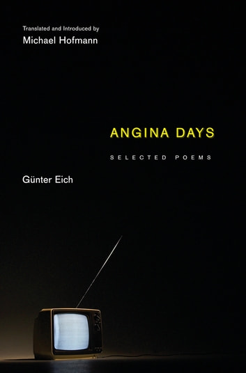 Angina Days - Selected Poems ebook by Günter Eich