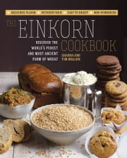 The Einkorn Cookbook ebook by Shanna Mallon,Tim Mallon