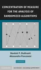 Concentration of Measure for the Analysis of Randomized Algorithms ebook by Alessandro Panconesi, Devdatt P. Dubhashi