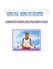 Hatha Yoga-Helping you Live Better ebook by Martin Ettington