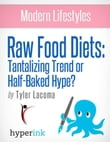 The Raw Food Diet: Does It Measure Up? (Weight Loss, Fitness, Wellness)