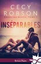 Inséparables - Carolina Beach, T1 eBook by Cecy Robson