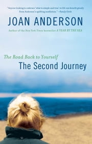 The Second Journey - The Road Back to Yourself ebook by Joan Anderson