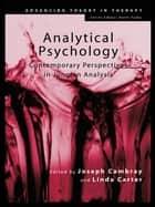 Analytical Psychology - Contemporary Perspectives in Jungian Analysis ebook by Joseph Cambray, Linda Carter