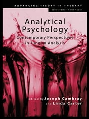 Analytical Psychology - Contemporary Perspectives in Jungian Analysis ebook by Joseph Cambray,Linda Carter