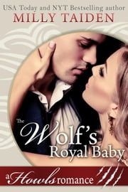 The Wolf's Royal Baby ebook by Milly Taiden