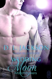 Wedding Moon (Black Hills Wolves #52) ebook by D.L. Jackson