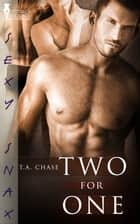 Two for One ebook by T.A. Chase