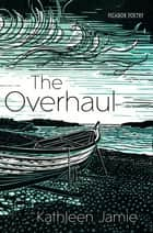 The Overhaul ebook by Kathleen Jamie