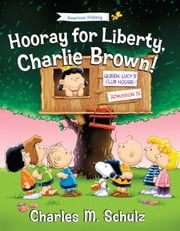 Hooray for Liberty, Charlie Brown! ebook by Charles M. Schulz,Tom Brannon