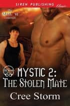 MYSTIC 2: The Stolen Mate ebook by Cree Storm
