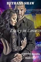 Lucky In Love ebook by Bethany Shaw