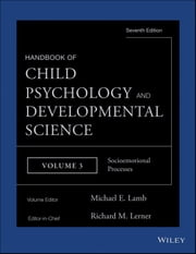 Handbook of Child Psychology and Developmental Science, Socioemotional Processes ebook by Richard M. Lerner,Michael E. Lamb