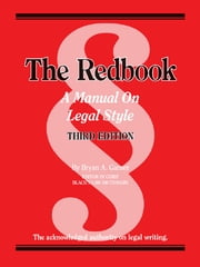 The Redbook: A Manual on Legal Style, 3d - A Manual on Legal Style ebook by Bryan Garner
