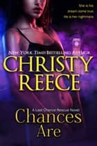 CHANCES ARE - A Last Chance Rescue Novel ekitaplar by Christy Reece