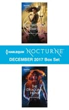 Harlequin Nocturne December 2017 Box Set - The Witch's Thirst\The Dragon's Hunt ebook by Jane Kindred, Deborah LeBlanc