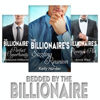 Bedded by the Billionaire - An Anthology ebook by Melanie Milburne,Annie West,Kelly Hunter