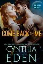 Come Back To Me ebook by Cynthia Eden
