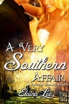 A Very Southern Affair ebook by Elaina Lee