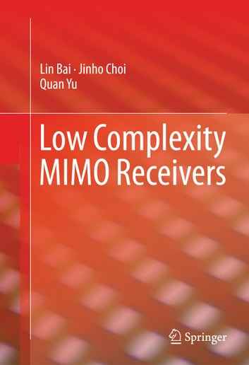Low Complexity MIMO Receivers ebook by Lin Bai,Jinho Choi,Quan Yu
