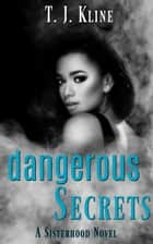 Dangerous Secrets ebook by T.J. Kline