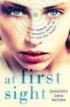At First Sight ebook by Jennifer Lynn Barnes