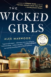 The Wicked Girls - A Novel ebook by Alex Marwood