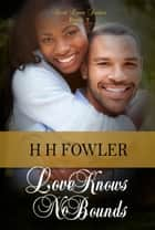 Real Love 7 (Love Knows No Bounds) ebook by H.H. Fowler