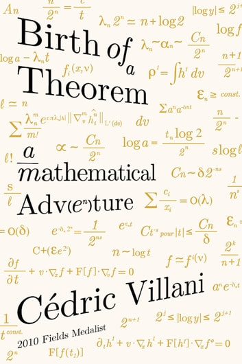 Birth of a Theorem - A Mathematical Adventure ebook by Cédric Villani