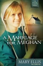 A Marriage for Meghan ebook by Mary Ellis
