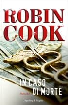In caso di morte ebook by Robin Cook