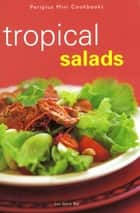 Tropical Salads ebook by Lee Geok Boi